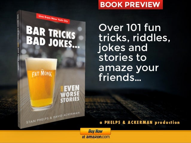 BOOK PREVIEW Over 101 fun tricks, riddles, jokes and stories to amaze your friends… a PHELPS & ACKERMAN production