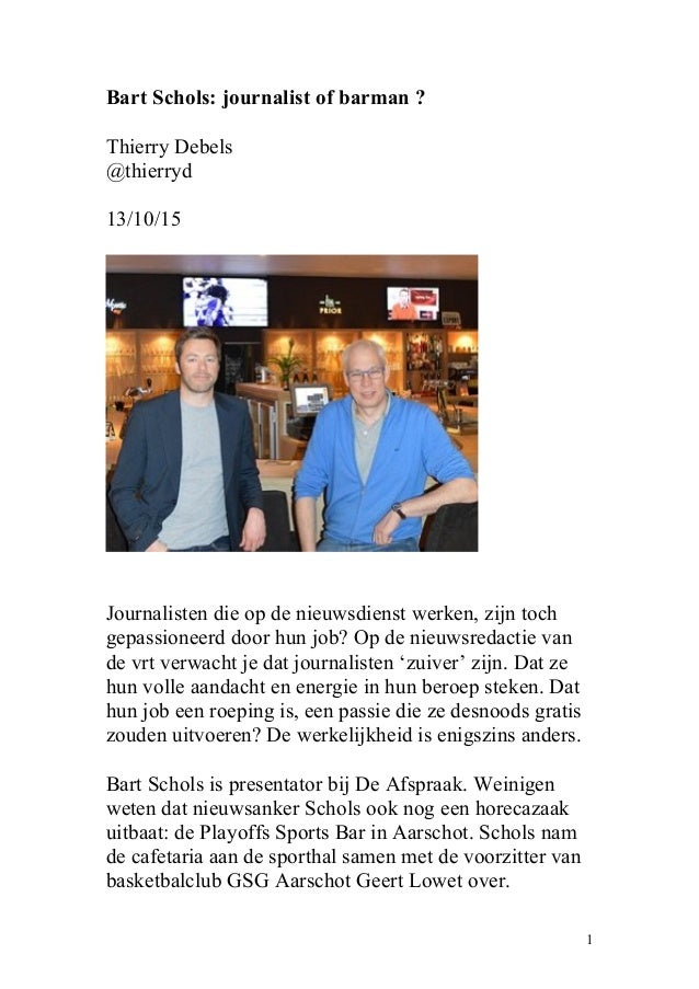 Bart Schols: journalist of barman ? Thierry Debels @thierryd 13/10/15 Journalisten die op de nieuwsdienst werken, zijn toc...