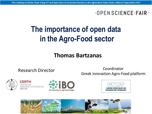 The roadmap to better food: Using ICT and Open Data to Overcome Barriers in the Agriculture Value Chain, Athens 6 Septembe...