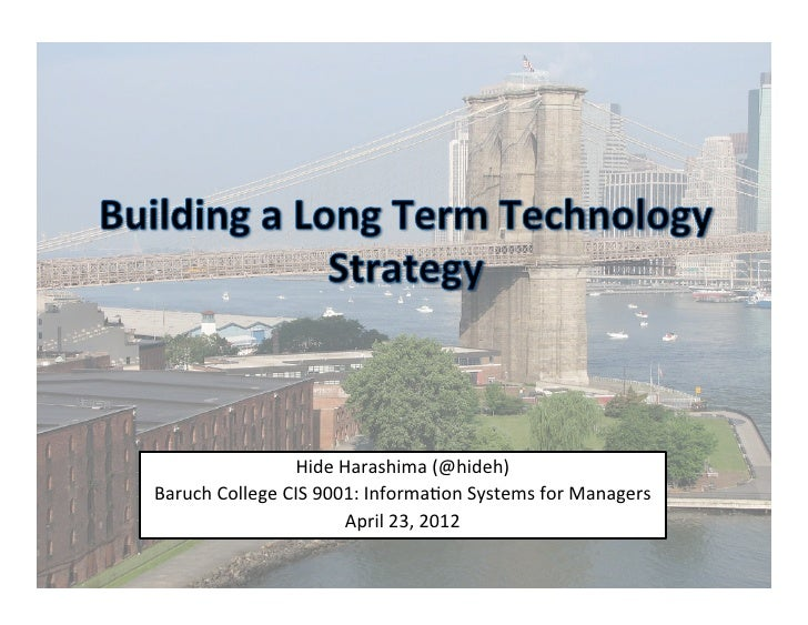 Hide Harashima (@hideh) Baruch College CIS 9001: Informa=on Systems for Managers                    ...