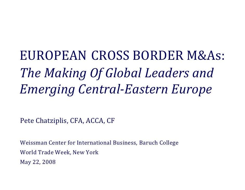 EUROPEAN CROSSBORDERM&As: TheMakingOfGlobalLeadersand EmergingCentralEasternEurope  PeteChatziplis,CFA,ACC...