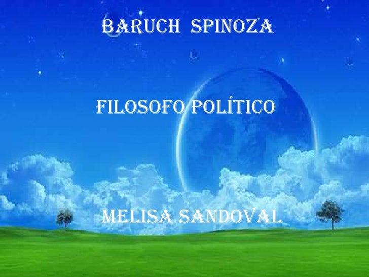 Baruch  spinoza<br />Filosofo político<br />Melisa Sandoval<br />