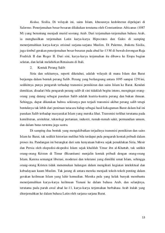Kedua, Sisilia. Di wilayah ini, sains Islam, khususnya kedokteran dipelajari di Salermo. Penerjemahan besar-besaran dilaku...