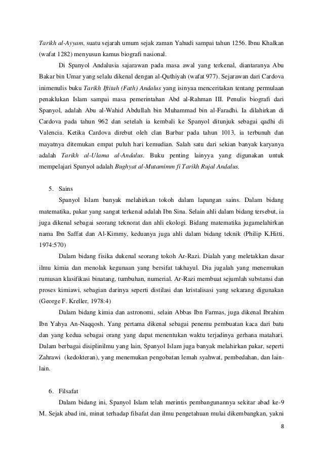 Tarikh al-Ayyam, suatu sejarah umum sejak zaman Yahudi sampai tahun 1256. Ibnu Khalkan (wafat 1282) menyusun kamus biograf...