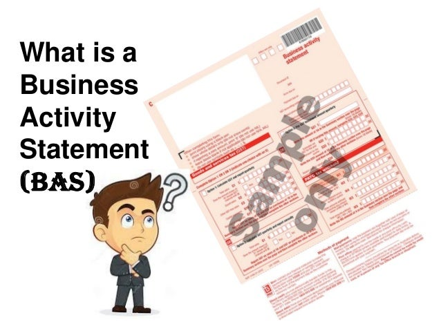 Bas business activity statement presentation what is a business activity statement bas wajeb