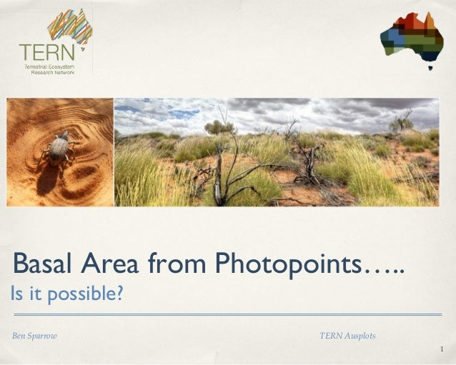 1  Basal Area from Photopoints…..  Is it possible?  Ben Sparrow TERN Ausplots