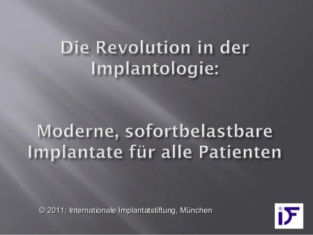 © 2011: Internationale Implantatstiftung, München