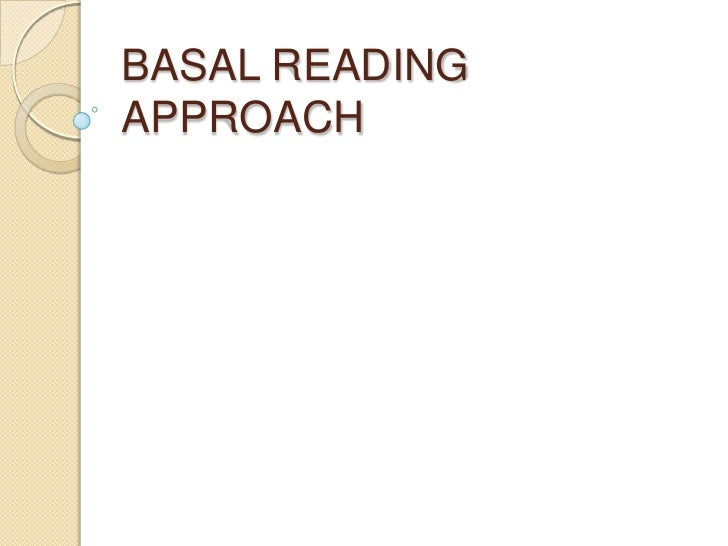 BASAL READING APPROACH<br />