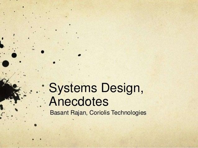 Systems Design,AnecdotesBasant Rajan, Coriolis Technologies