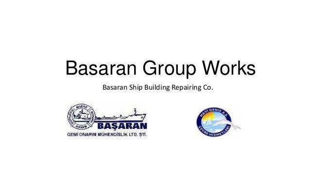 Basaran Group Works Basaran Ship Building Repairing Co.