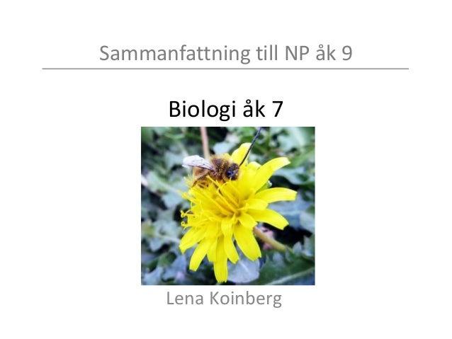 Sammanfattning till NP åk 9 Biologi åk 7 Lena Koinberg