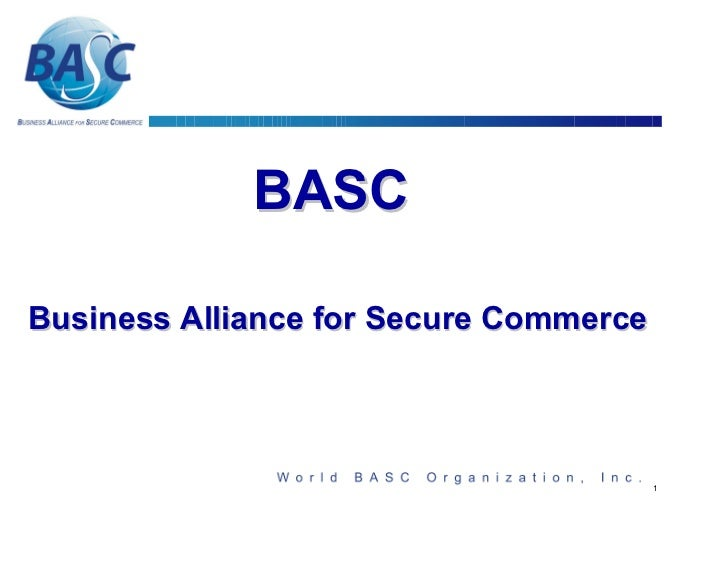 BASCBusiness Alliance for Secure Commerce                                        1