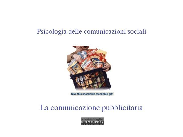 Psicologia delle comunicazioni sociali La comunicazione pubblicitaria