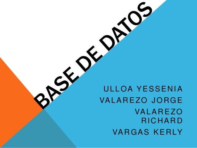 ULLOA YESSENIA VALAREZO JORGE VALAREZO RICHARD VARGAS KERLY