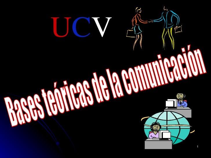 Bases teóricas de la comunicación U C V
