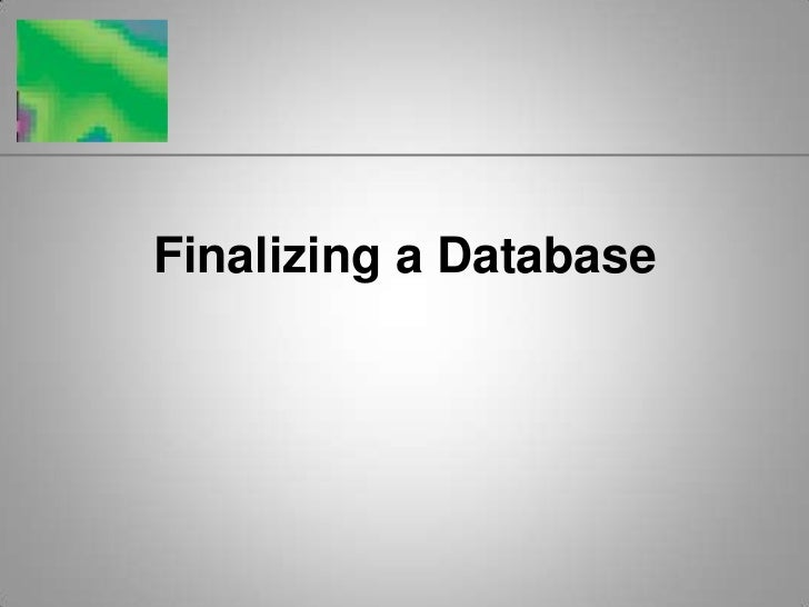 Finalizing a Database<br />