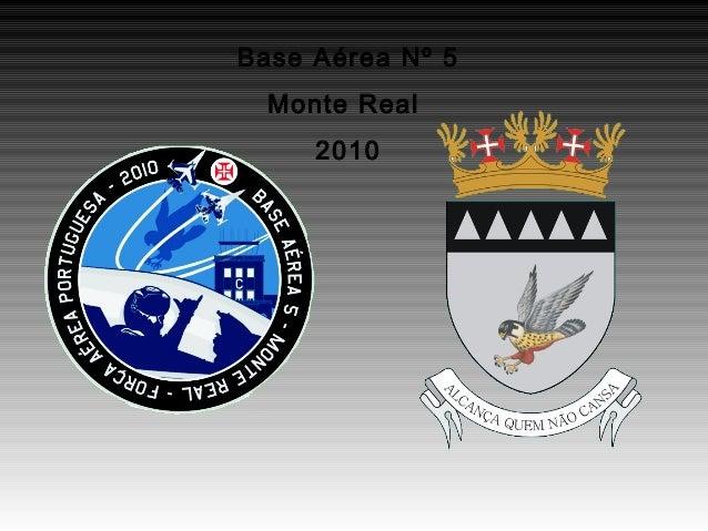 Base Aérea Nº 5Monte Real2010