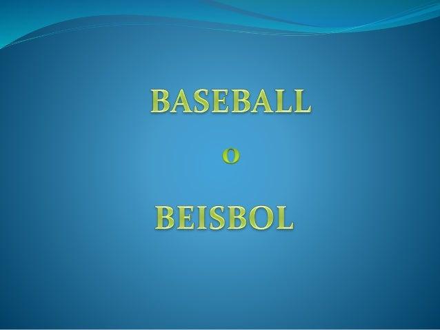 El beisbol es un deporte de conjunto jugado entre dos equipos de 9 jugadores cada uno.