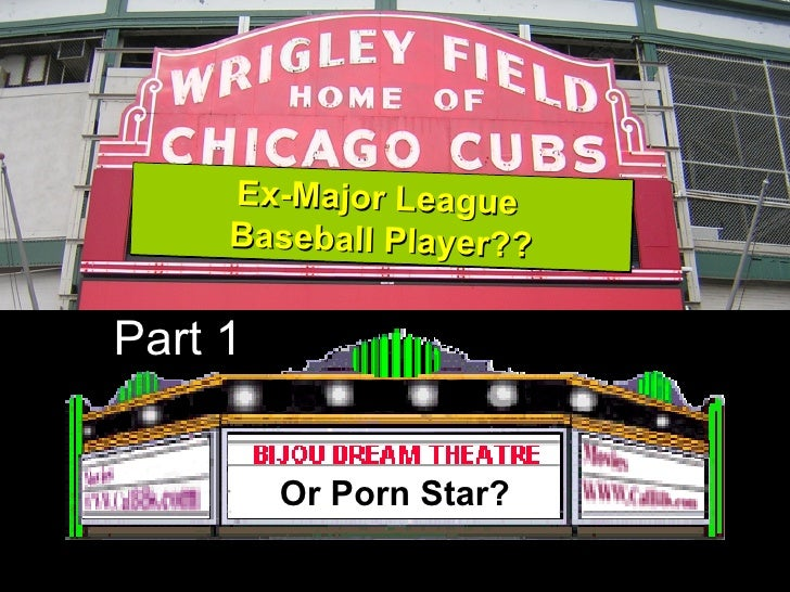 Ex-Major League  Baseball Player?? Or Porn Star? Part 1