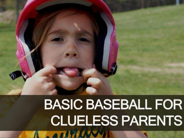 BASIC BASEBALL FOR CLUELESS PARENTS