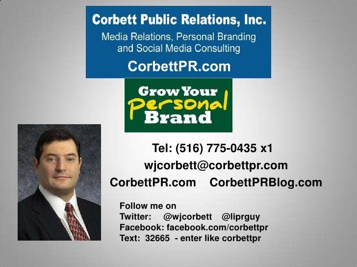 Tel: (516) 775-0435 x1     wjcorbett@corbettpr.comCorbettPR.com CorbettPRBlog.com Follow me on Twitter: @wjcorbett @liprgu...