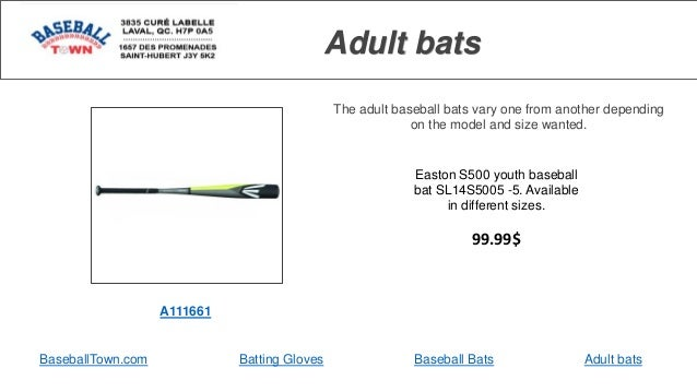 Adult bats The adult baseball bats vary one from another depending on the model and size wanted. BaseballTown.com Batting ...