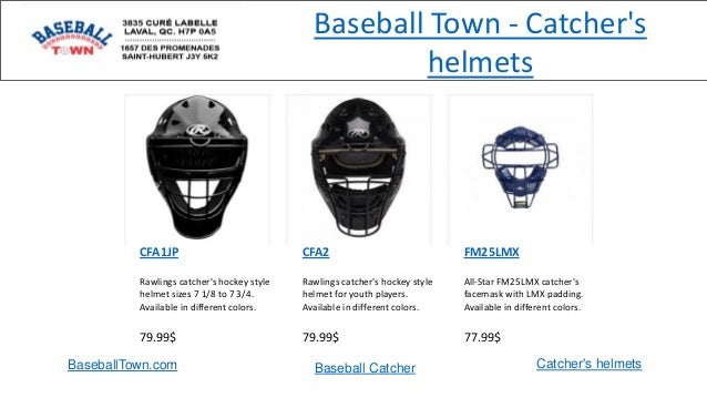 CFA1JP Rawlings catcher's hockey style helmet sizes 7 1/8 to 7 3/4. Available in different colors. 79.99$ CFA2 Rawlings ca...