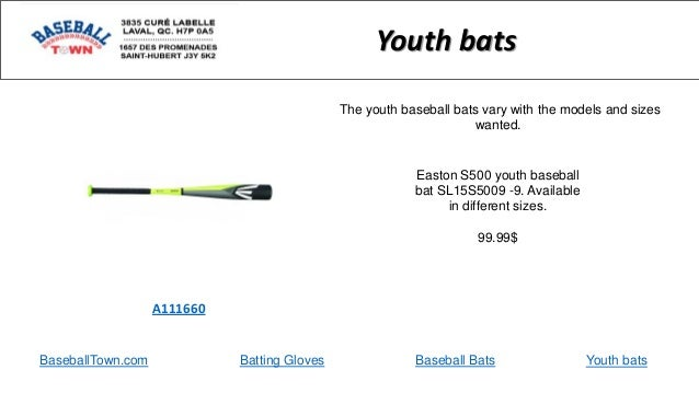 Easton S500 youth baseball bat SL15S5009 -9. Available in different sizes. 99.99$ A111660 Youth bats The youth baseball ba...
