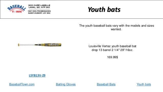 "BaseballTown.com Batting Gloves Baseball Bats Louisville Vertez youth baseball bat drop 13 barrel 2 1/4"" 29""/16oz. 169.99$..."