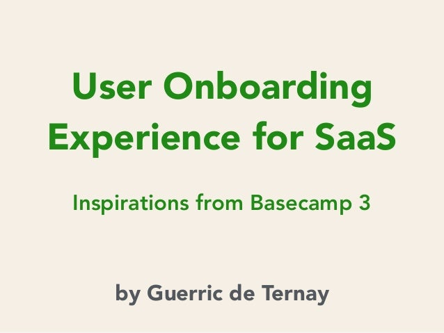 User Onboarding Experience for SaaS Inspirations from Basecamp 3 by Guerric de Ternay