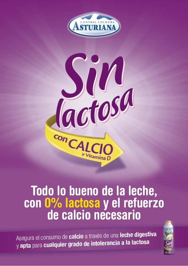 Asegura el consumo de calcio a través de una leche digestiva y apta para cualquier grado de intolerancia a la lactosa Todo...