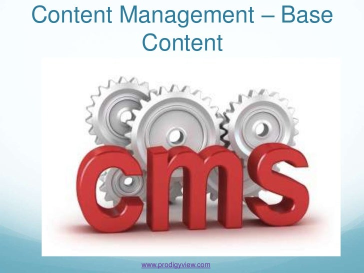 Content Management – Base         Content         www.prodigyview.com