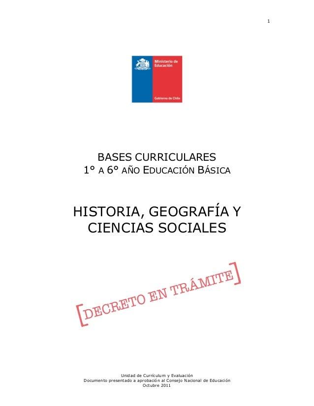 1 Unidad de Currículum y Evaluación Documento presentado a aprobación al Consejo Nacional de Educación Octubre 2011 BASES ...