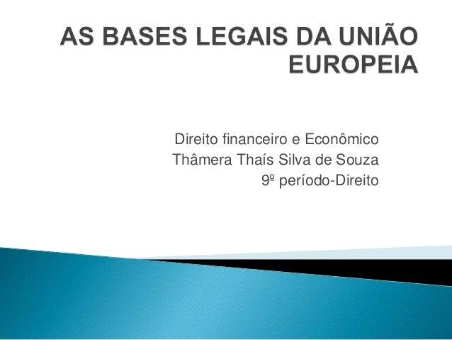 Direito financeiro e Econômico Thâmera Thaís Silva de Souza 9º período-Direito