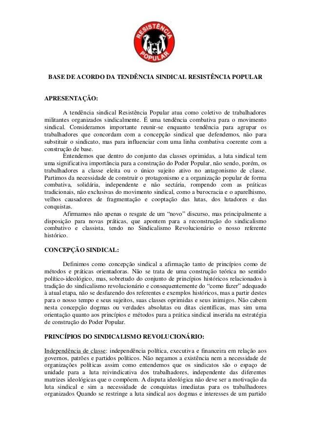 BASE DE ACORDO DA TENDÊNCIA SINDICAL RESISTÊNCIA POPULAR APRESENTAÇÃO: A tendência sindical Resistência Popular atua como ...