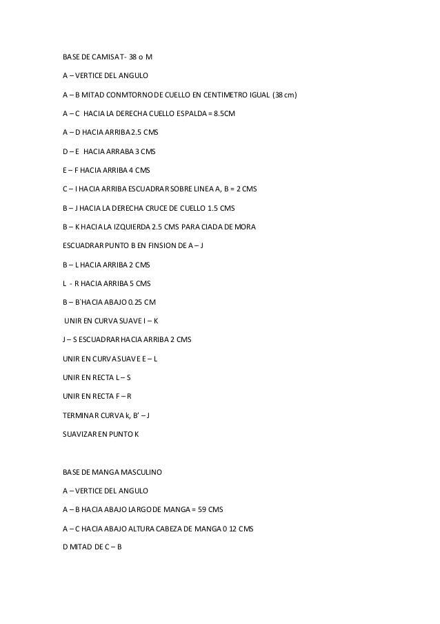 BASE DE CAMISA T- 38 o M A – VERTICE DEL ANGULO A – B MITAD CONMTORNODE CUELLO EN CENTIMETRO IGUAL (38 cm) A – C HACIA LA ...