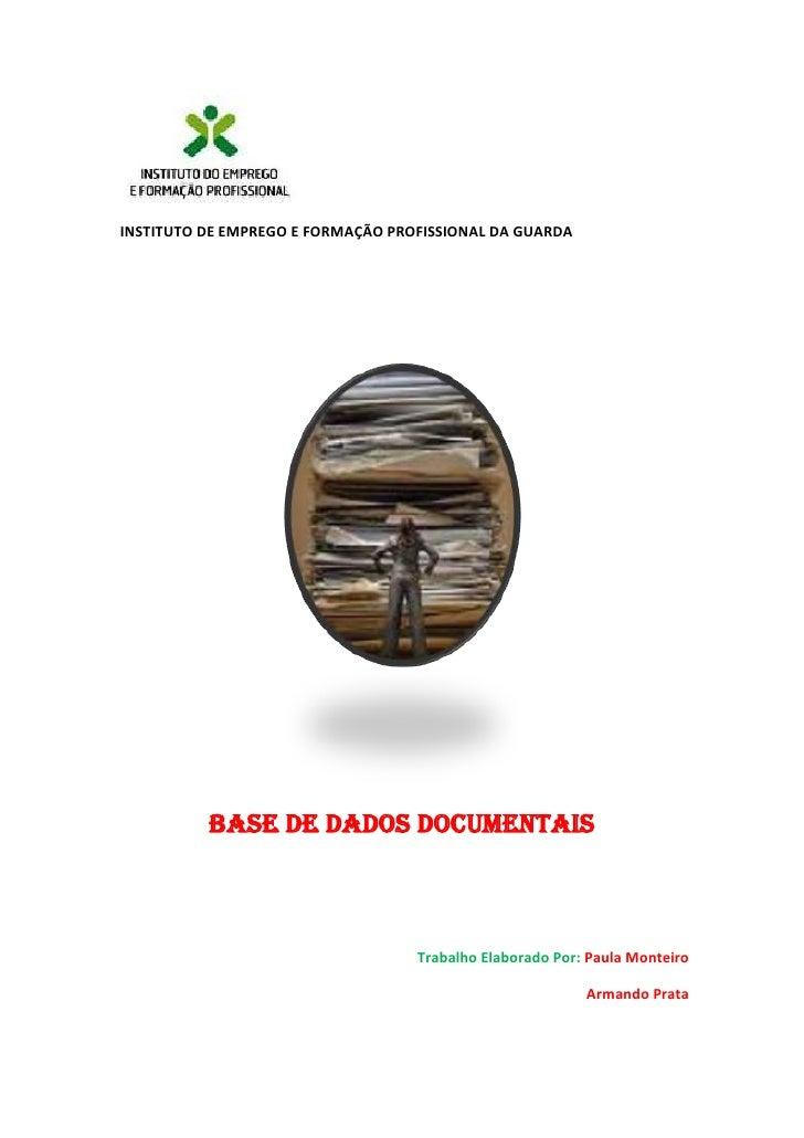 INSTITUTO DE EMPREGO E FORMAÇÃO PROFISSIONAL DA GUARDA   <br />centercenter<br />BASE DE DADOS DOCUMENTAIS<br />Trabalho ...