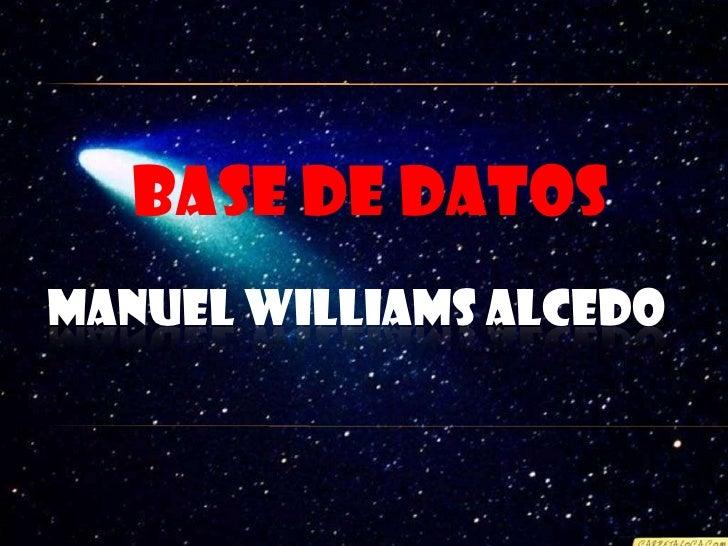 Base de datos<br />Manuel Williams Alcedo<br />