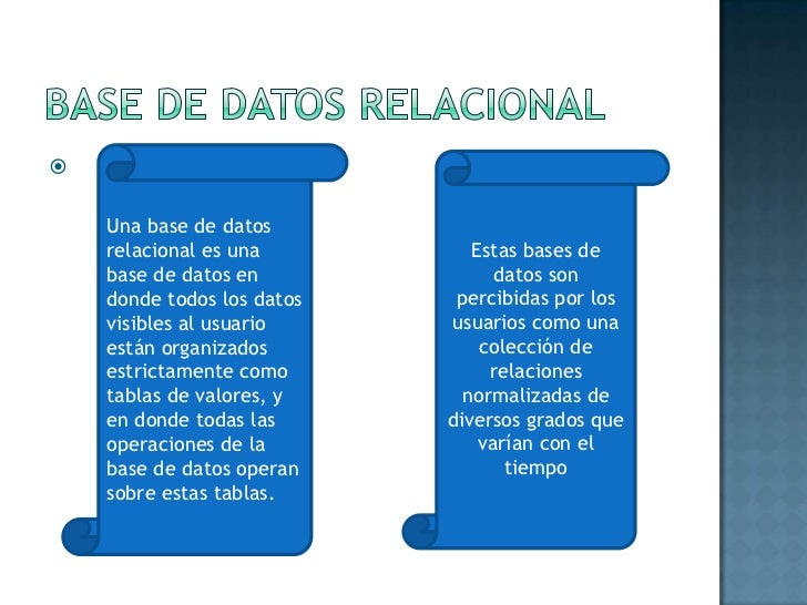 BASE DE DATOS RELACIONAL<br />Una base de datos relacional es una base de datos en donde todos los datos visibles al usuar...