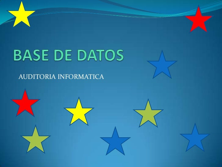BASE DE DATOS<br />AUDITORIA INFORMATICA<br />