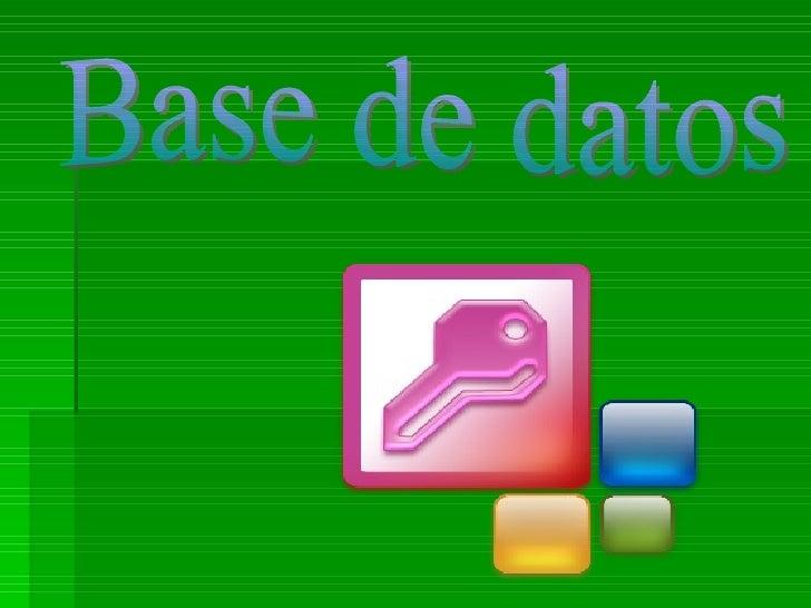 Indice  ¿Qué es una base de datos?  Elementos de una base de datos  ¿Qué es un gestor de base de datos?  Ejemplos de g...