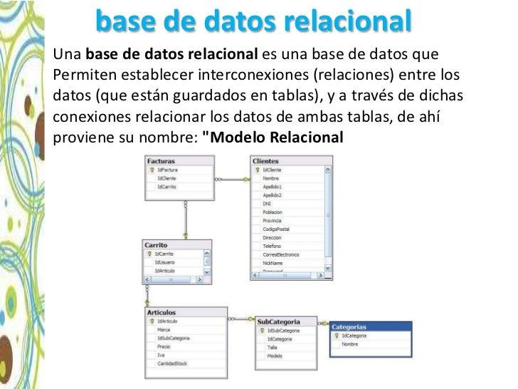 base de datos relacional• Una base de datos relacional es una base de datos que  Permiten establecer interconexiones (rela...