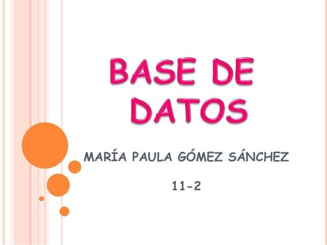 MARÍA PAULA GÓMEZ SÁNCHEZ 11-2