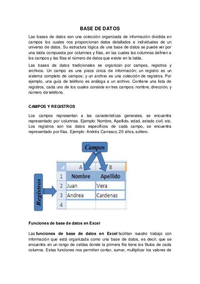 BASE DE DATOS Las bases de datos son una colección organizada de información dividida en campos los cuales nos proporciona...