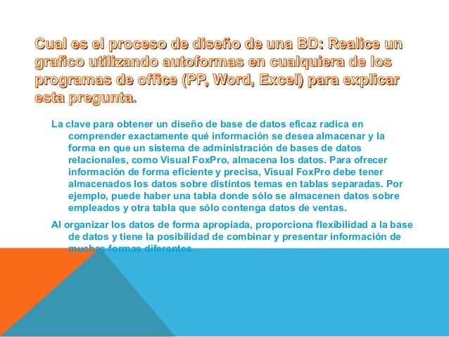 Cual es el proceso de diseño de una BD: Realice unCual es el proceso de diseño de una BD: Realice un grafico utilizando au...