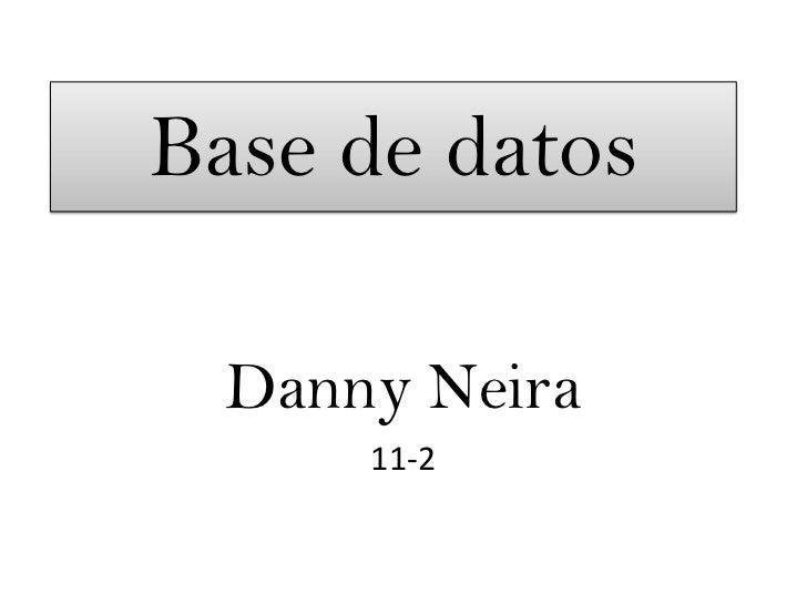 Base de datos  Danny Neira      11-2