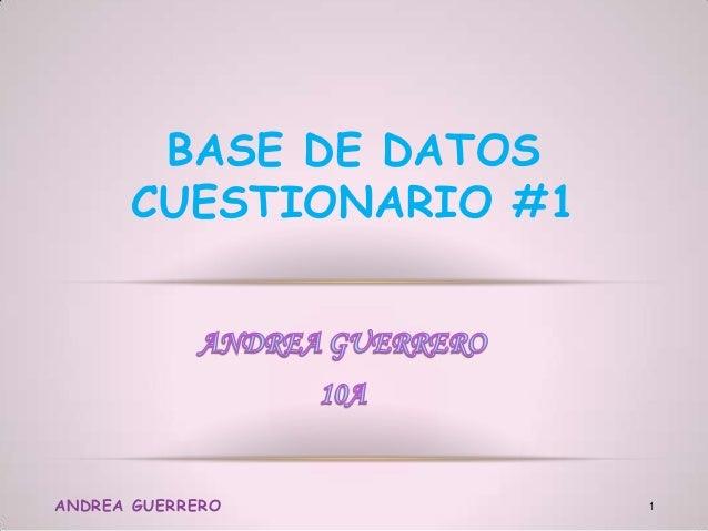 BASE DE DATOS CUESTIONARIO #1 ANDREA GUERRERO 1