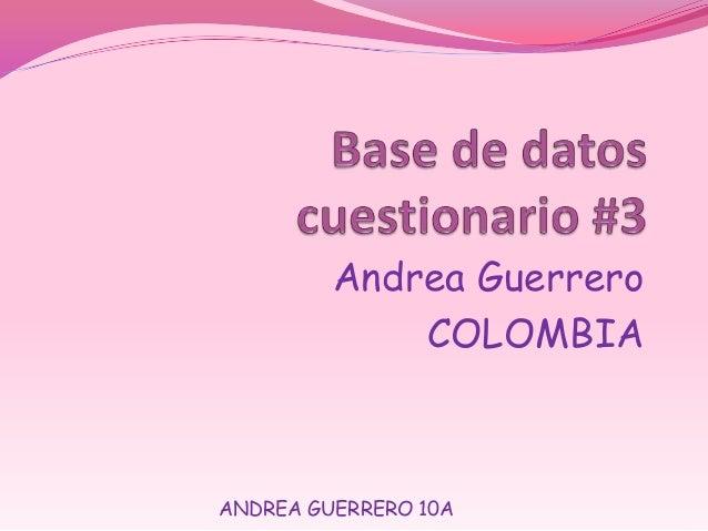 Andrea Guerrero COLOMBIA ANDREA GUERRERO 10A