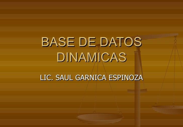 BASE DE DATOS  DINAMICASLIC. SAUL GARNICA ESPINOZA