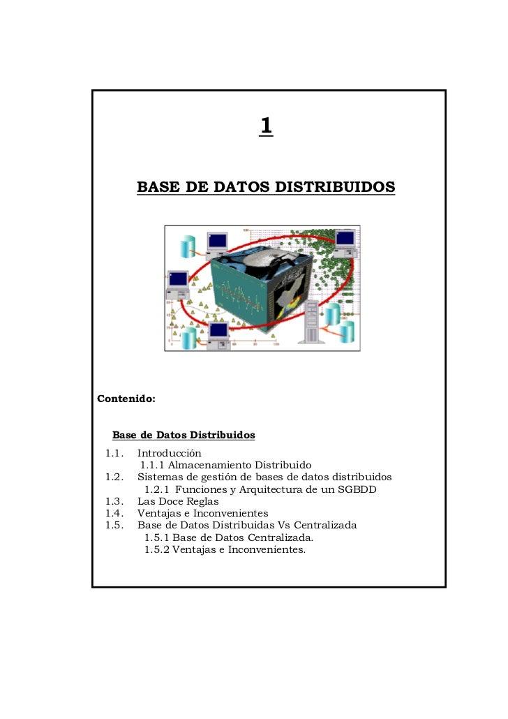 1        BASE DE DATOS DISTRIBUIDOSContenido:  Base de Datos Distribuidos 1.1.   Introducción        1.1.1 Almacenamiento ...